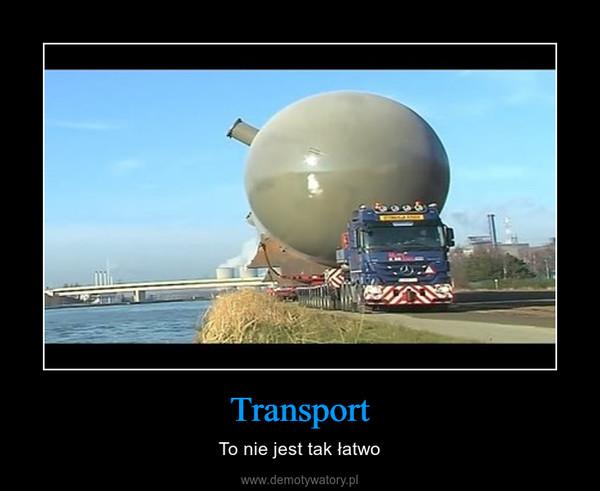 Transport – To nie jest tak łatwo