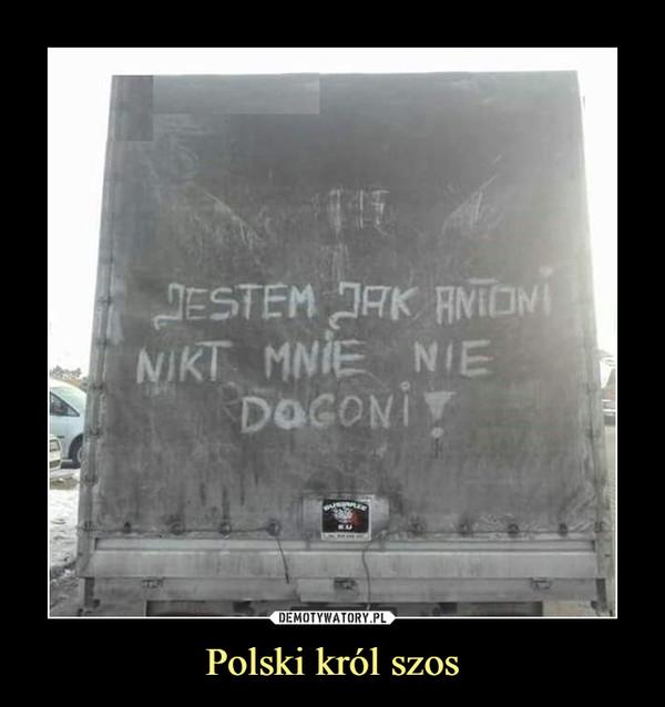 Polski król szos –  jestem jak antoni nikt mnie nie dogoni
