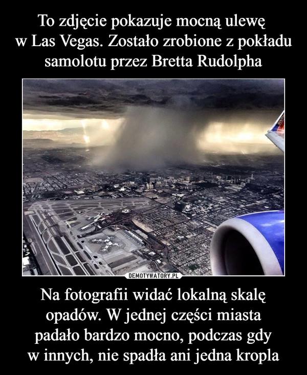 Na fotografii widać lokalną skalę opadów. W jednej części miastapadało bardzo mocno, podczas gdyw innych, nie spadła ani jedna kropla –