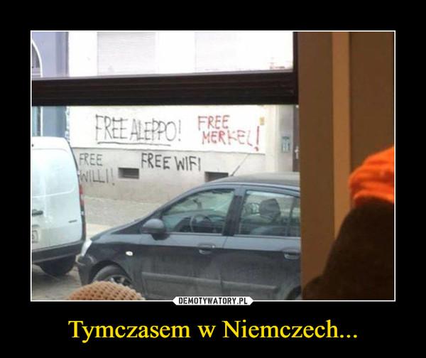 Tymczasem w Niemczech... –  free Aleppo, Free Merkel, Free will, free wifi