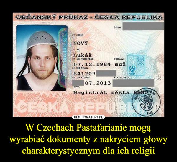 W Czechach Pastafarianie mogą wyrabiać dokumenty z nakryciem głowy charakterystycznym dla ich religii –  ceska republika novy lukas magistrat mesta