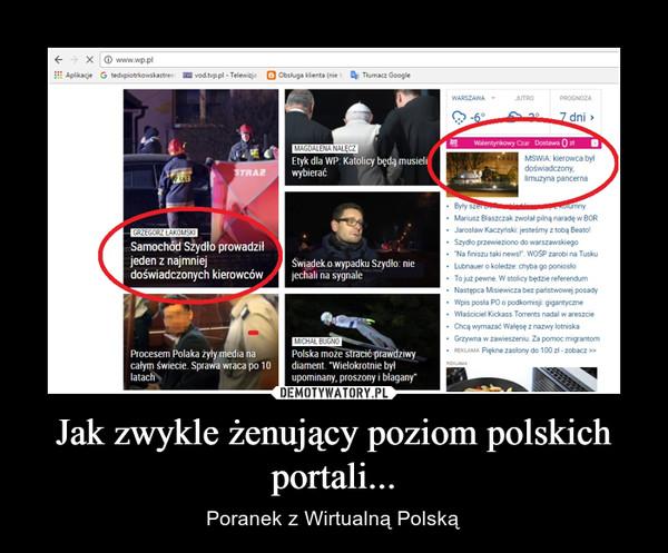 Jak zwykle żenujący poziom polskich portali... – Poranek z Wirtualną Polską