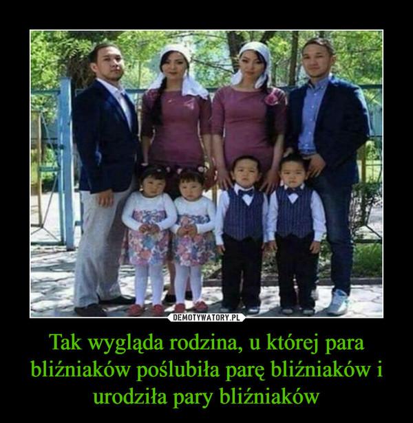 Tak wygląda rodzina, u której para bliźniaków poślubiła parę bliźniaków i urodziła pary bliźniaków –