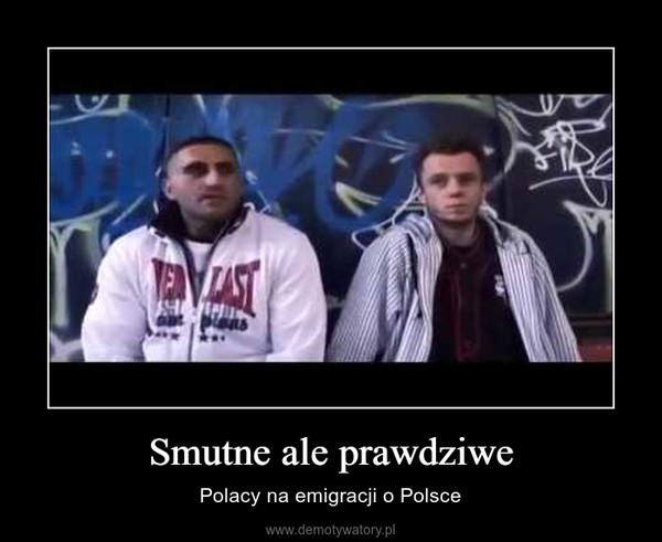 Smutne ale prawdziwe – Polacy na emigracji o Polsce