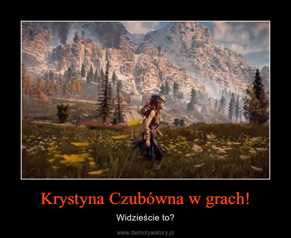 Krystyna Czubówna w grach! – Widzieście to?