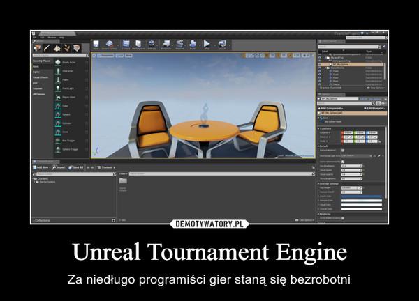 Unreal Tournament Engine – Za niedługo programiści gier staną się bezrobotni