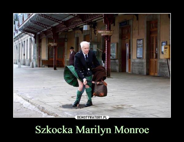Szkocka Marilyn Monroe –