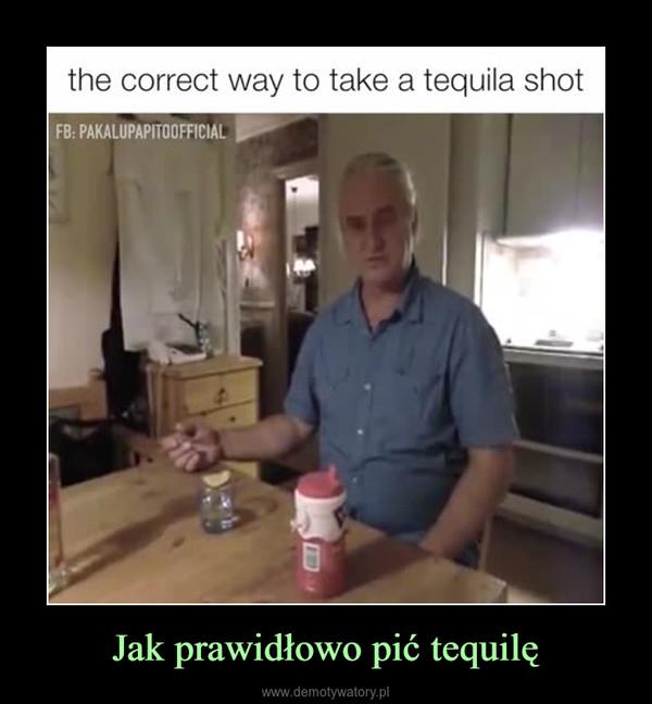Jak prawidłowo pić tequilę –  the correct way to take a tequila shot