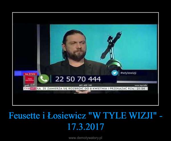 """Feusette i Łosiewicz """"W TYLE WIZJI"""" - 17.3.2017 –"""