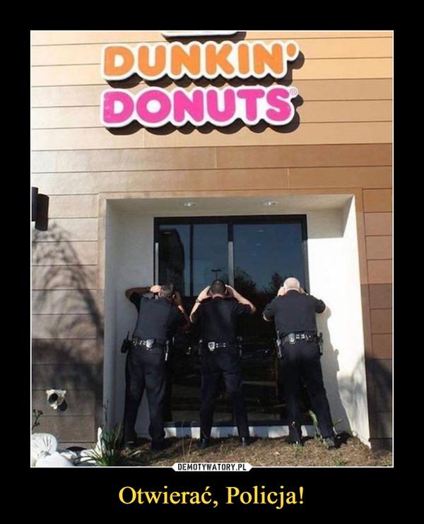 Otwierać, Policja! –  dunkin' donuts