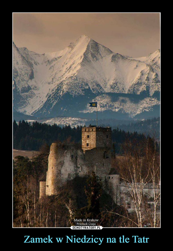 Zamek w Niedzicy na tle Tatr –