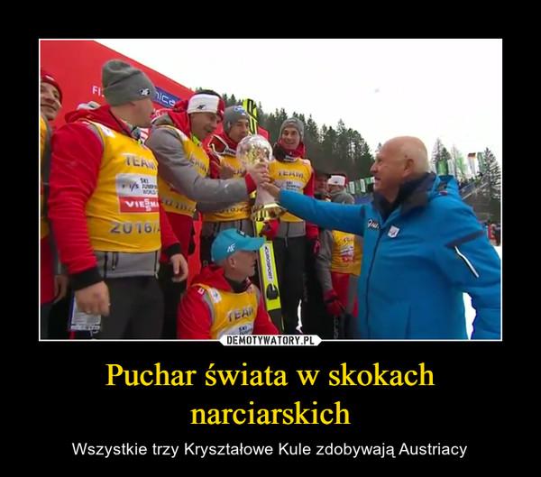Puchar świata w skokach narciarskich – Wszystkie trzy Kryształowe Kule zdobywają Austriacy