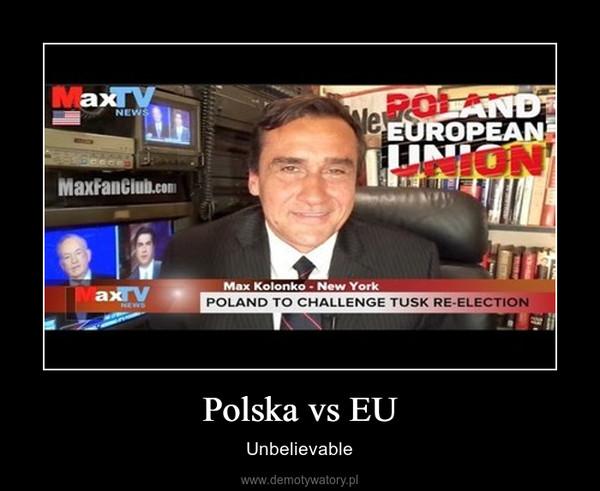 Polska vs EU – Unbelievable