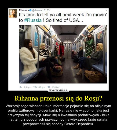 Rihanna przenosi się do Rosji?