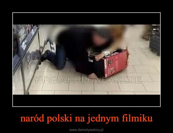 naród polski na jednym filmiku –
