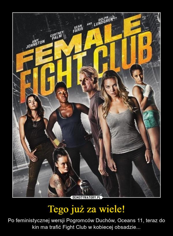 Tego już za wiele! – Po feministycznej wersji Pogromców Duchów, Oceans 11, teraz do kin ma trafić Fight Club w kobiecej obsadzie...