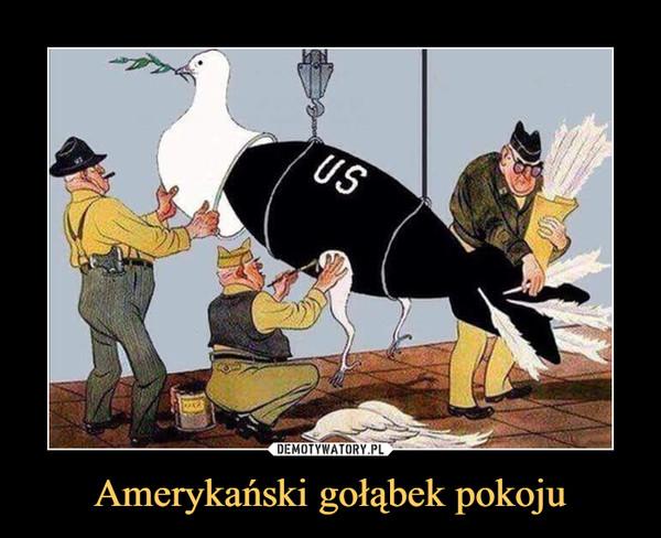 Amerykański gołąbek pokoju –