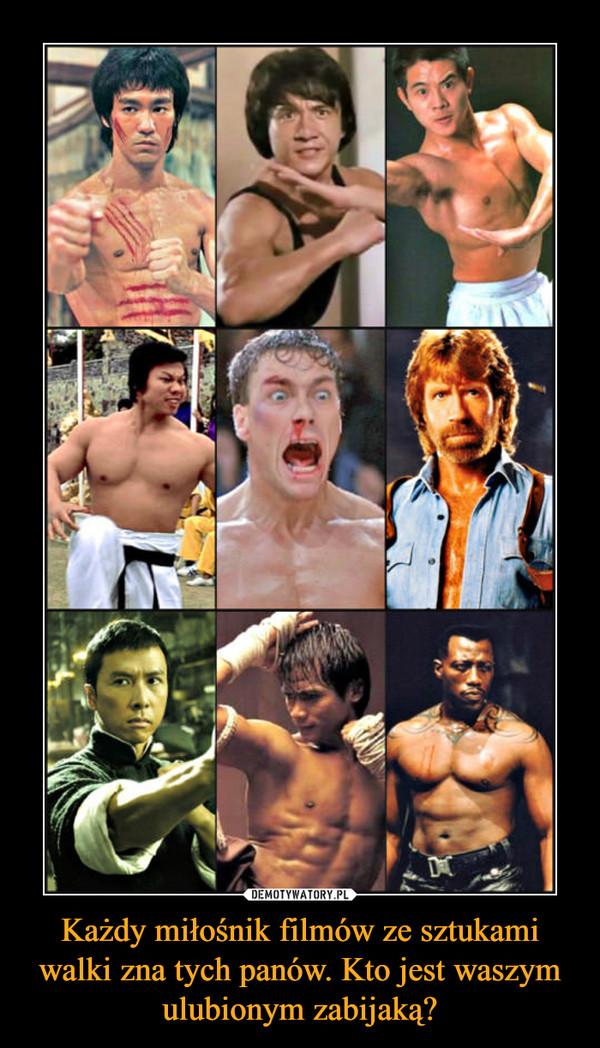 Każdy miłośnik filmów ze sztukami walki zna tych panów. Kto jest waszym ulubionym zabijaką? –
