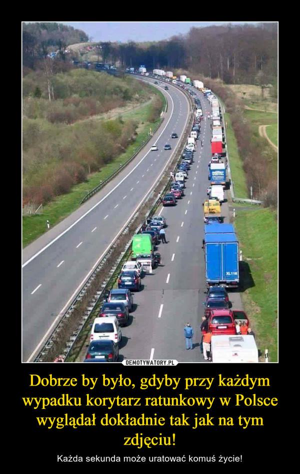 Dobrze by było, gdyby przy każdym wypadku korytarz ratunkowy w Polsce wyglądał dokładnie tak jak na tym zdjęciu! – Każda sekunda może uratować komuś życie!