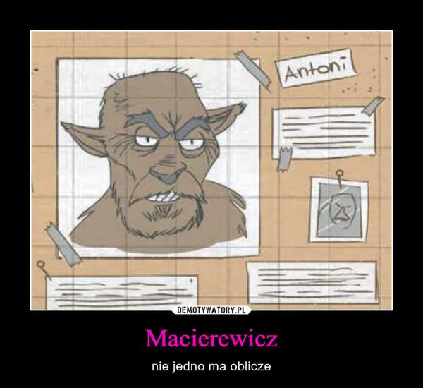 Macierewicz – nie jedno ma oblicze