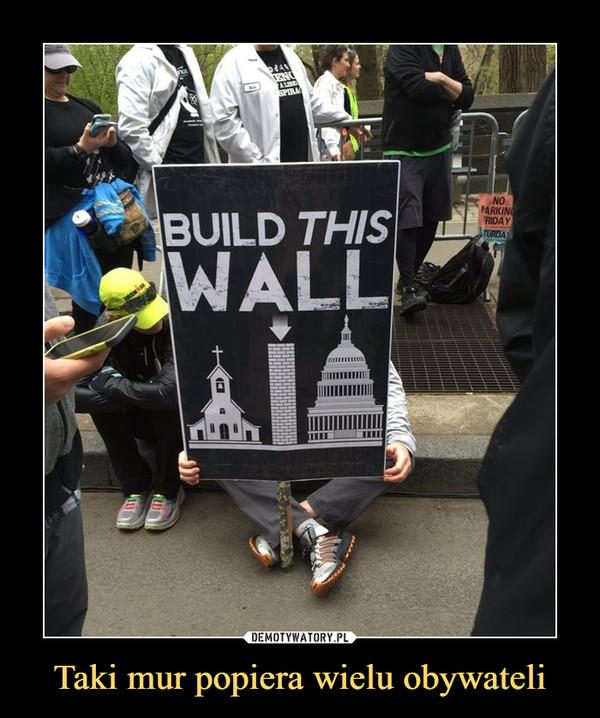 Taki mur popiera wielu obywateli –