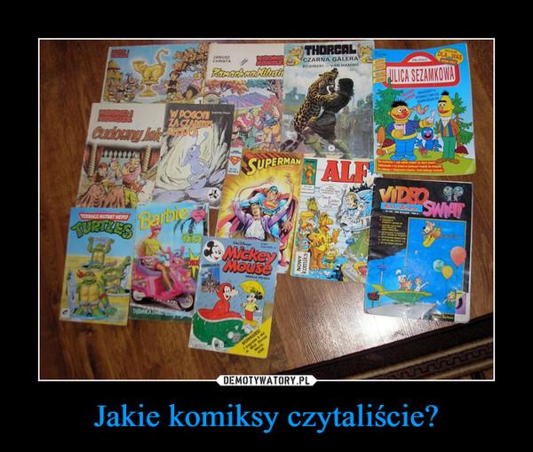 Jakie komiksy czytaliście? –