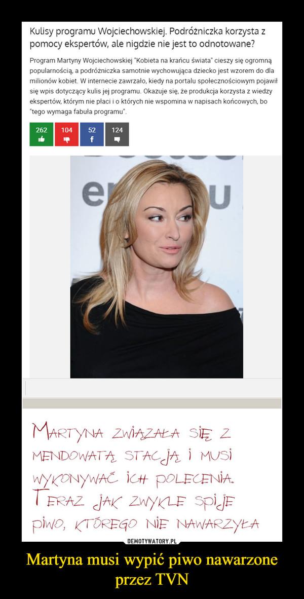 Martyna musi wypić piwo nawarzone przez TVN –