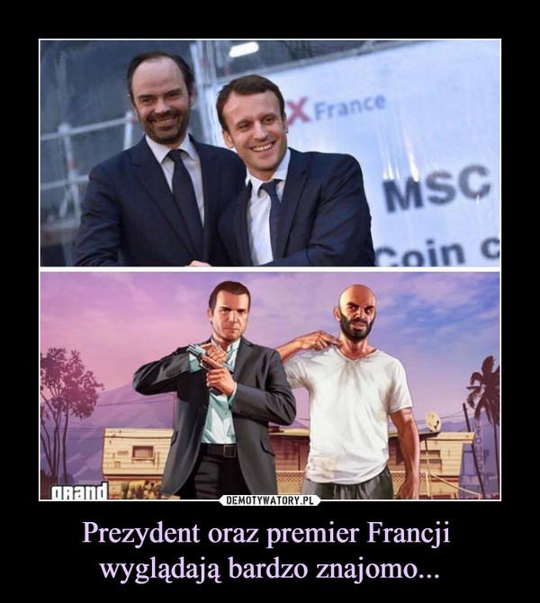 Prezydent oraz premier Francji wyglądają bardzo znajomo... –  Grance grand