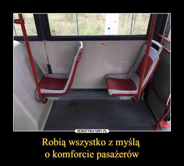 Robią wszystko z myślą o komforcie pasażerów –