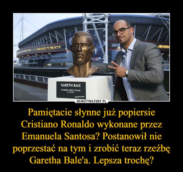 Pamiętacie słynne już popiersie Cristiano Ronaldo wykonane przez Emanuela Santosa? Postanowił nie poprzestać na tym i zrobić teraz rzeźbę Garetha Bale'a. Lepsza trochę? –