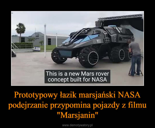 """Prototypowy łazik marsjański NASA podejrzanie przypomina pojazdy z filmu """"Marsjanin"""" –"""