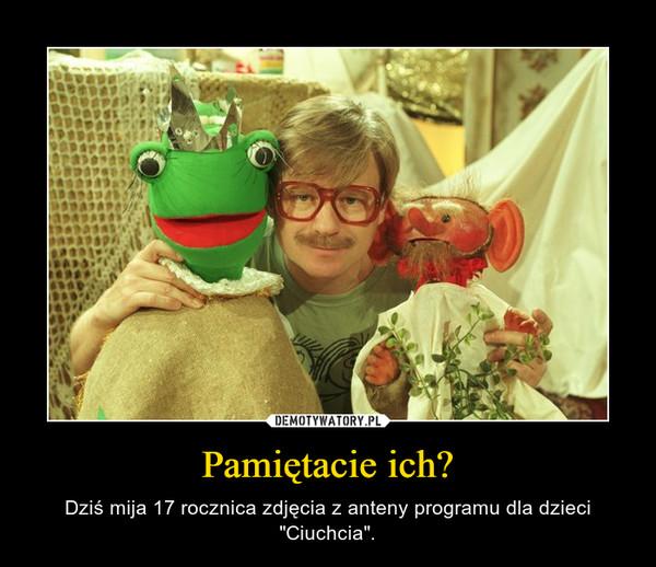 """Pamiętacie ich? – Dziś mija 17 rocznica zdjęcia z anteny programu dla dzieci """"Ciuchcia""""."""