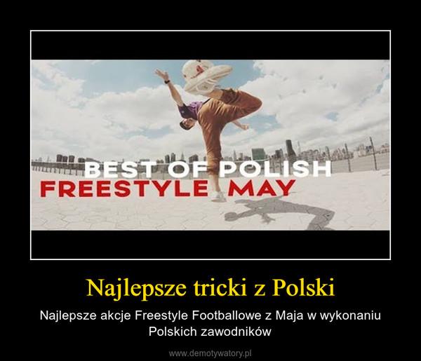 Najlepsze tricki z Polski – Najlepsze akcje Freestyle Footballowe z Maja w wykonaniu Polskich zawodników