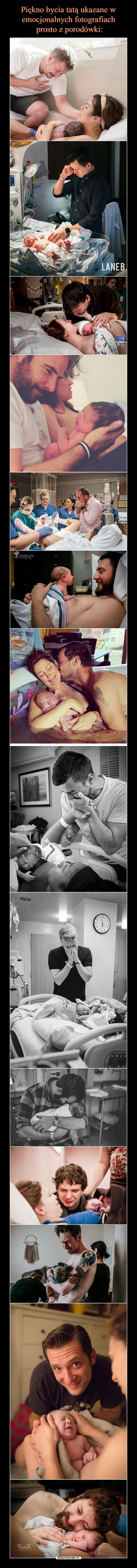 Piękno bycia tatą ukazane w emocjonalnych fotografiach  prosto z porodówki: