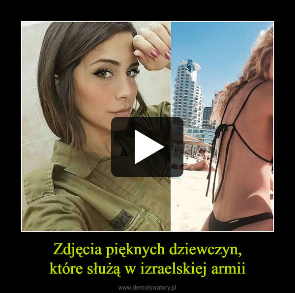 Zdjęcia pięknych dziewczyn,które służą w izraelskiej armii –
