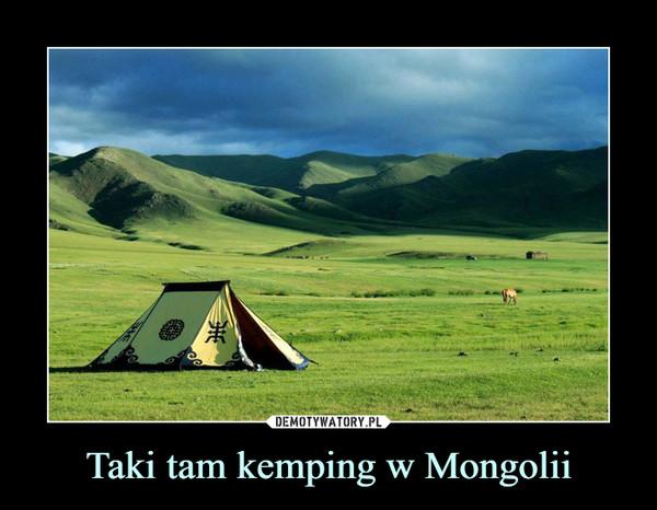 Taki tam kemping w Mongolii –