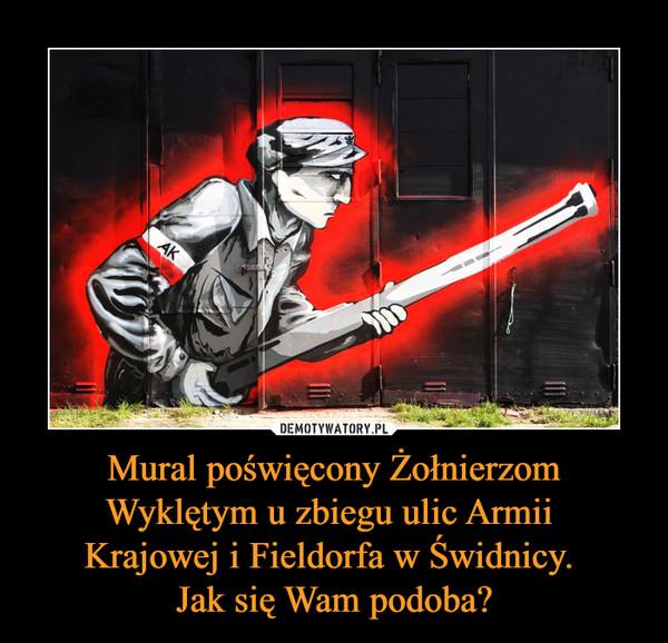 Mural poświęcony Żołnierzom Wyklętym u zbiegu ulic Armii Krajowej i Fieldorfa w Świdnicy. Jak się Wam podoba? –