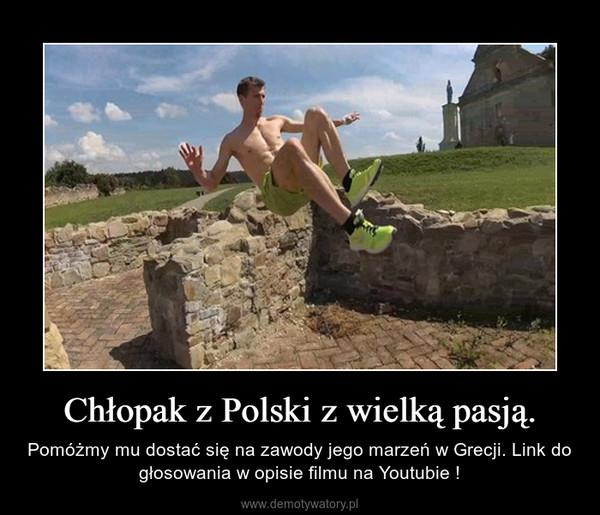 Chłopak z Polski z wielką pasją. – Pomóżmy mu dostać się na zawody jego marzeń w Grecji. Link do głosowania w opisie filmu na Youtubie !