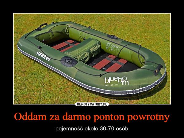 Oddam za darmo ponton powrotny – pojemność około 30-70 osób