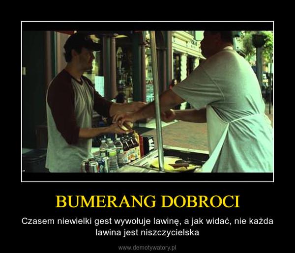 BUMERANG DOBROCI – Czasem niewielki gest wywołuje lawinę, a jak widać, nie każda lawina jest niszczycielska