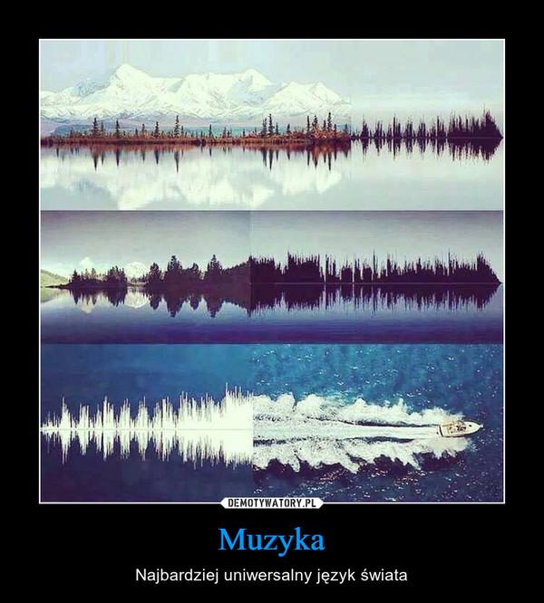 Muzyka – Najbardziej uniwersalny język świata