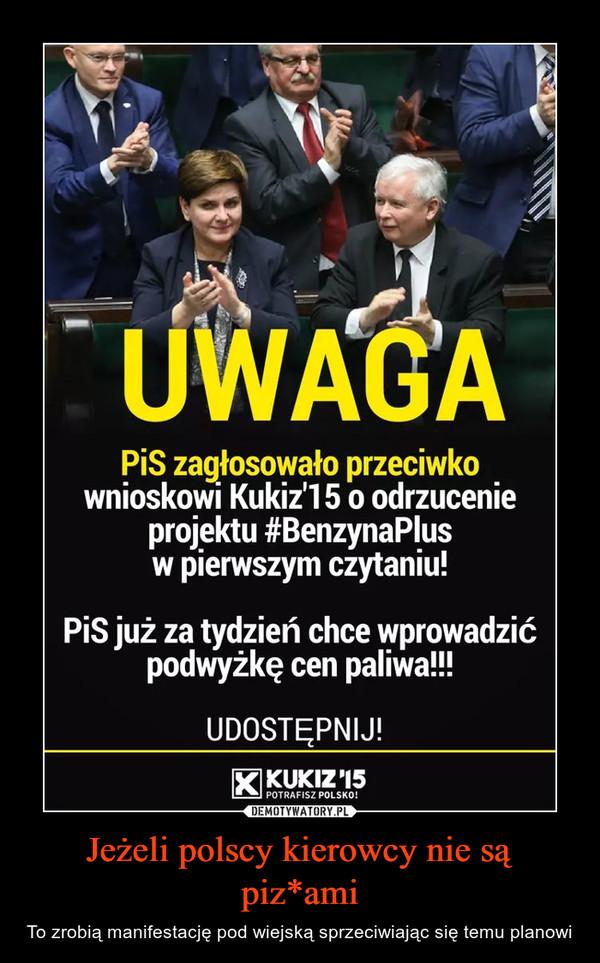 Jeżeli polscy kierowcy nie są piz*ami – To zrobią manifestację pod wiejską sprzeciwiając się temu planowi