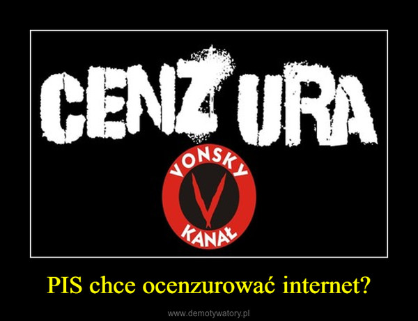 PIS chce ocenzurować internet? –
