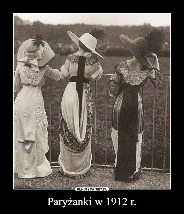 Paryżanki w 1912 r. –