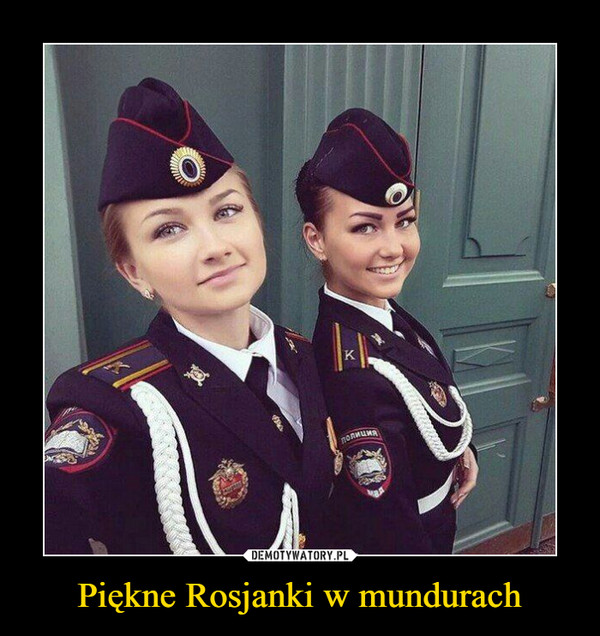 Piękne Rosjanki w mundurach –