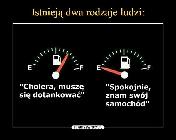 –  Cholera, muzę się dotankowaćSpokojnie, znam swój samochód