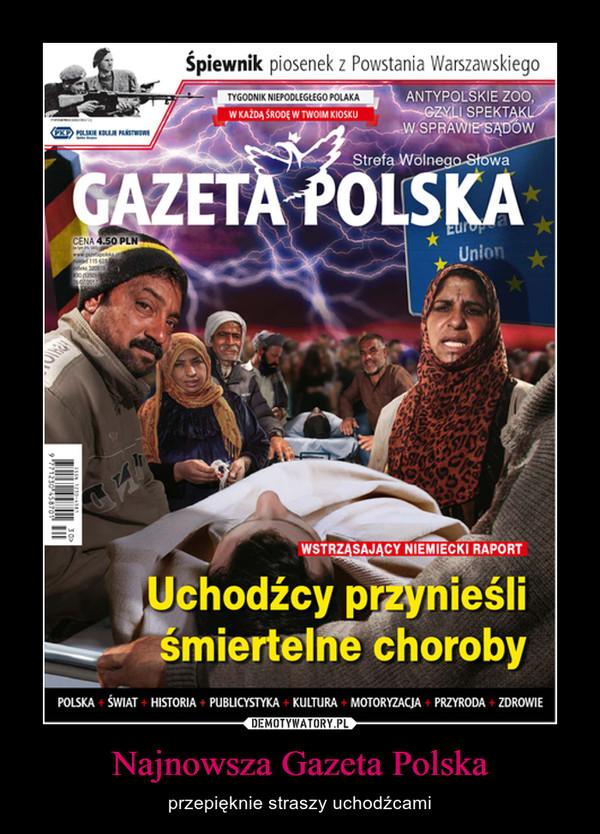 Najnowsza Gazeta Polska – przepięknie straszy uchodźcami