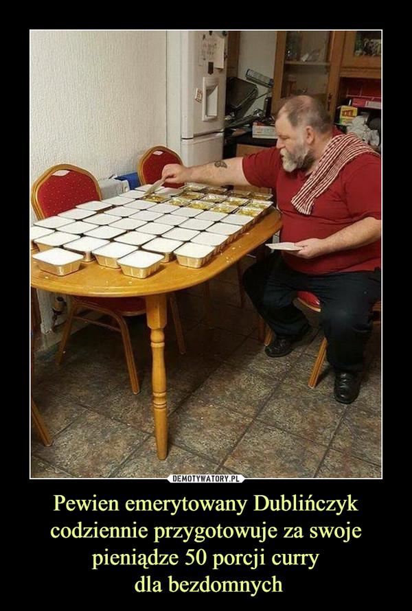 Pewien emerytowany Dublińczyk codziennie przygotowuje za swoje pieniądze 50 porcji curry  dla bezdomnych