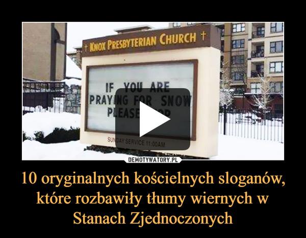 10 oryginalnych kościelnych sloganów, które rozbawiły tłumy wiernych w Stanach Zjednoczonych –