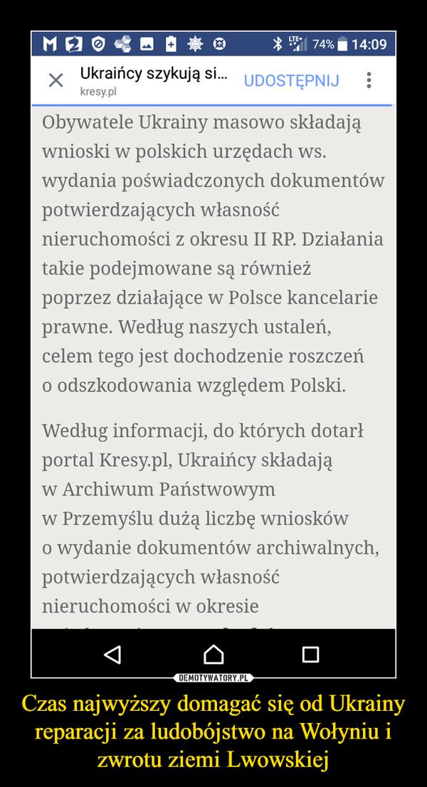 Czas najwyższy domagać się od Ukrainy reparacji za ludobójstwo na Wołyniu i zwrotu ziemi Lwowskiej –
